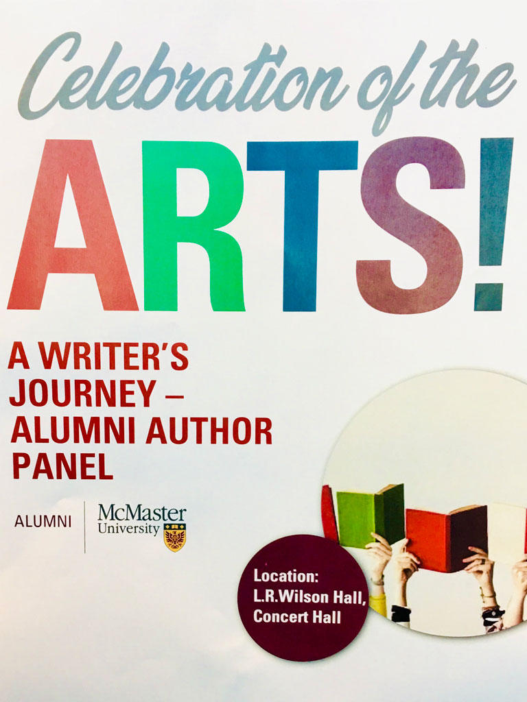 "Poster that says ""Celebration of the ARTS!"" A writer's journey - alumni author Panel. McMaster University."