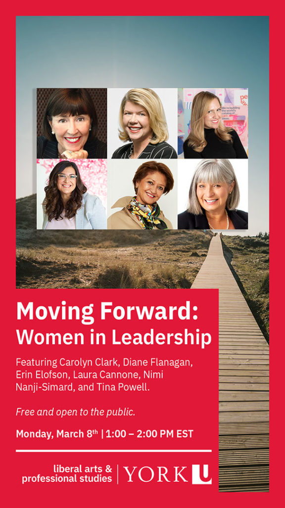 Poster from York University - for Moving Forward: Women in Leadership. Grid of photos of six women on top. Background is landscape with a wooden path on the right.
